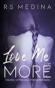 Love Me More (The Love Interrupted Series Book 1)
