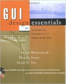 GUI Design Essentials: Susan Weinschenk, Pamela Jamar, Sarah C  Yeo
