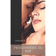 Prisonnière du roi (French Edition)