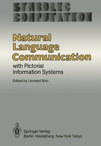 Natural Language Communication with Pictorial Information Systems (Symbolic Computation) by Brand: Springer