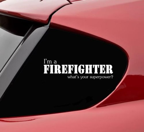 I'm a firefighter whats your superpower? funny vinyl decal bumper sticker fire rescue emt ems truck hero