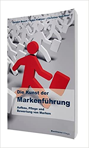 Die Kunst Der Markenfuhrung Aufbau Pflege Und Bewertung Von