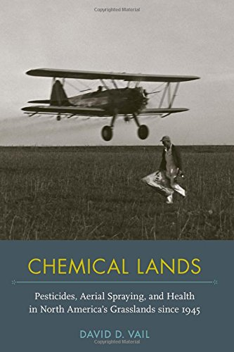 Download Chemical Lands: Pesticides, Aerial Spraying, and Health in North America's Grasslands since 1945 (NEXUS) PDF