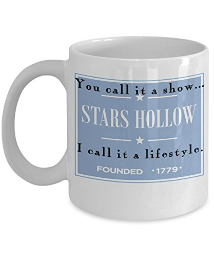 Gilmore Girls Inspired Coffee Mug - You Call It A Show, I Call It A Lifestyle. Surprise the Gilmore Girls Fan In Your (Halloween Surprise Parks And Recreation)