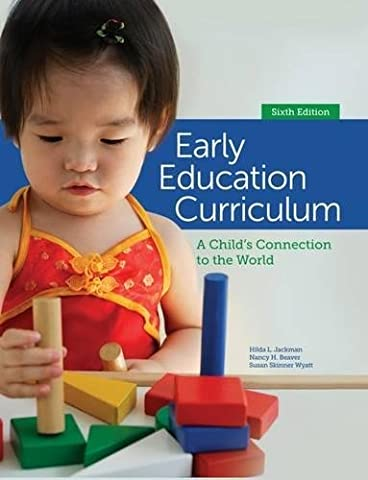 Early Education Curriculum: A Child's Connection to the World (Sexuality Education Edition 6th)