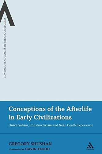 Conceptions of the Afterlife in Early Civilizations: Universalism, Constructivism and Near-Death Experience (Continuum A