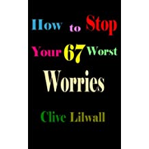 How to Stop Your 67 Worst Worries