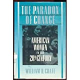 The Paradox of Change, William H. Chafe, 0195044185
