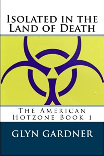 Isolated in the Land of Death (American Hotzone) (Volume 1