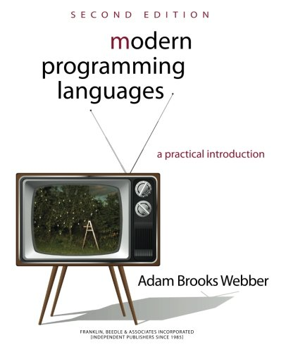 Modern Programming Languages: A Practical Introduction 2nd Edition by Brand: Franklin, Beedle Associates Inc.
