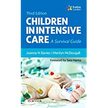 Children in Intensive Care: A Survival Guide, 3e