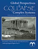 Global Perspectives on the Collapse of Complex Systems (Anthropological Papers / Maxwell Museum of Anthropology)
