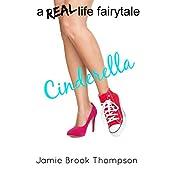 Cinderella: A Real Life Fairytale | Jamie Brook Thompson