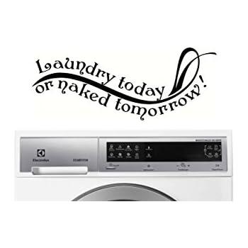 Amazon.com: Laundry today or naked tomorrow! Vinyl Wall