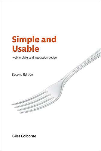 Simple and Usable Web, Mobile, and Interaction Design (Voices That (Mobile Treatment)
