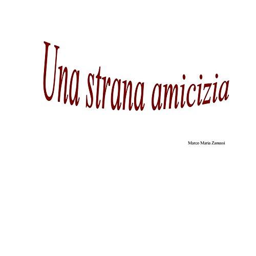 una-strana-amicizia-italian-edition