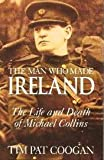 Front cover for the book Michael Collins: The Man Who Made Ireland by Tim Pat Coogan