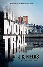 The Money Trail (The Sean Kruger Series Book 5)