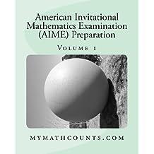 American Invitational Mathematics Examination (AIME) Preparation (Volume 1)