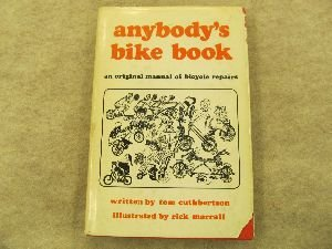 Anybody's Bike Book, an Original Manual of Bicycle Repairs. 1971 Edition, Cuthbertson, Tom