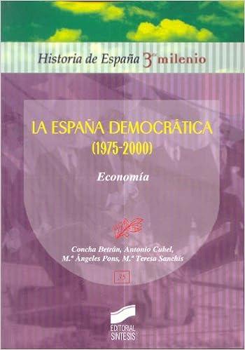 La España democrática 1975-2000 : economía: 35 Historia de España ...