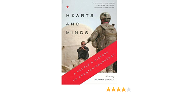 Hearts And Minds A People S History Of Counterinsurgency New Press People S History Gurman Hannah 9781595588258 Amazon Com Books