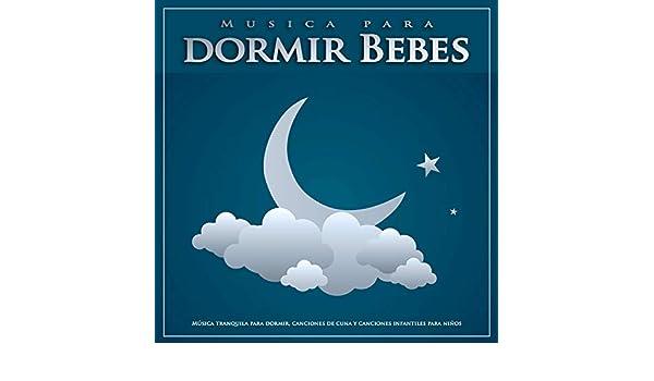 Musica para dormir Bebes: Música tranquila para dormir ...