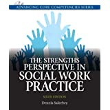 Strengths Perspective in Social Work Practice, The (Advancing Core Competencies)