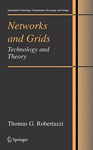 Networks and Grids: Technology and Theory (Information Technology: Transmission, Processing and Storage) by Springer