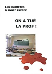 On a tué la prof !