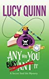 Any Way You Bury It: Secret Seal Isle Mysteries Book 4: Volume 4