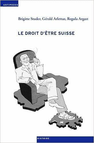 En ligne téléchargement gratuit Le Droit d'Être Suisse. Acquisition, Perte et Retrait de la Nationali Te de 1848 a Nos Jours pdf ebook