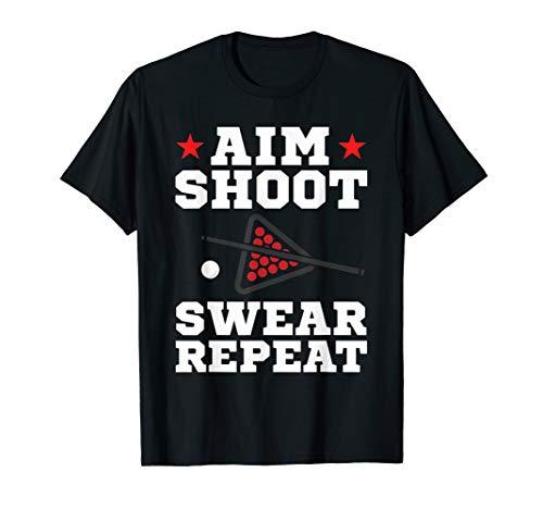 - Funny Billiards T-Shirt Aim Shoot Swear Repeat Pool Hall