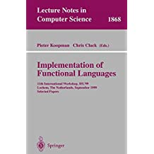 Implementation of Functional Languages: 11th International Workshop, IFL'99 Lochem, The Netherlands, September 7-10, 1999 Selected Papers