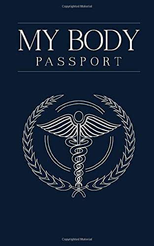 My Body Passport: Comprehensive medical and health record book for organizing your medical history, health records, and emergency information