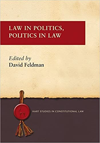 Law in Politics, Politics in Law (Hart Studies in Constitutional Law)