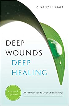 Book Deep Wounds, Deep Healing: An Introduction to Deep-Level Healing by Charles H Kraft (23-Aug-2010)