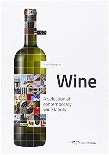 Graphic Design For Wine A Selection Of Contemporary Wine Labels