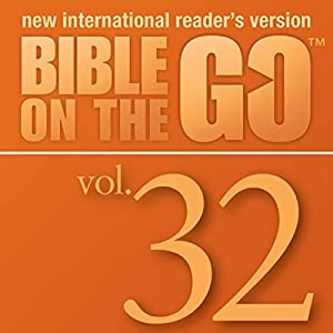 Bible on the Go Vol. 32: Daniel and the Fiery Furnance, Writing on the Wall, and the Lion's Den (Daniel 3, 5, 6) Audiobook