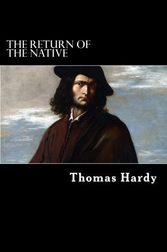 a character analysis of thomas hardys the return of the native Thomas hardy this study guide consists of approximately 66 pages of chapter summaries, quotes, character analysis, themes, and more - everything you need to sharpen your knowledge of the return of the native.
