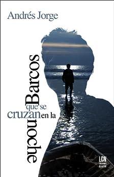 Barcos que se cruzan en la noche (Trilogía de la Isla Grande nº 1) de [Jorge, Andrés]