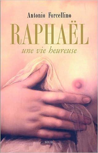Raphaël : Une vie heureuse pdf, epub ebook
