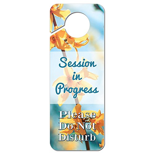Session in Progress Please Do Not Disturb Plastic Door Knob Hanger Warning Room Sign - Forsythia Flowers ()