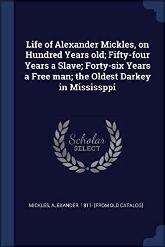 Life of Alexander Mickles, on Hundred Years old