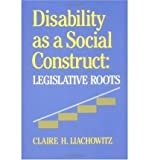 img - for Disability as a Social Construct : Legislative Roots(Hardback) - 1988 Edition book / textbook / text book