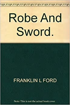 Robe and Sword: The Regrouping of the French Aristocracy After Louis XIV.