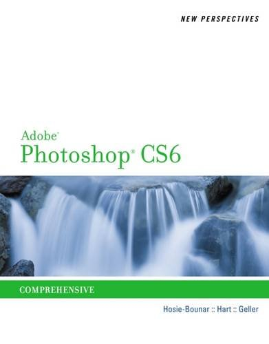 New Perspectives on Adobe Photoshop CS6, Comprehensive (Adobe CS6 By Course Technology)