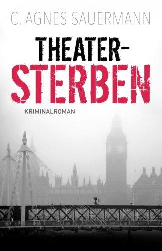 Theater Sterben: Theater Kriminalroman