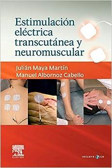 Estimulación Eléctrica Transcutánea Y Neuromuscular + Cd-rom por J. Maya epub