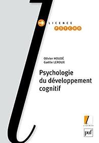 Psychologie du développement cognitif par Olivier Houdé